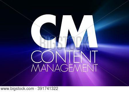 Cm - Content Management Acronym, Business Concept Background