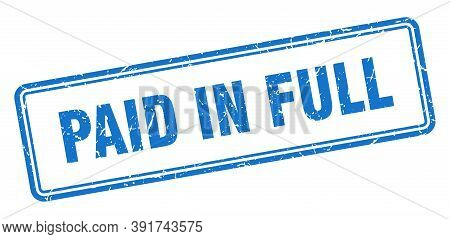Paid In Full Stamp. Square Grunge Sign On White Background
