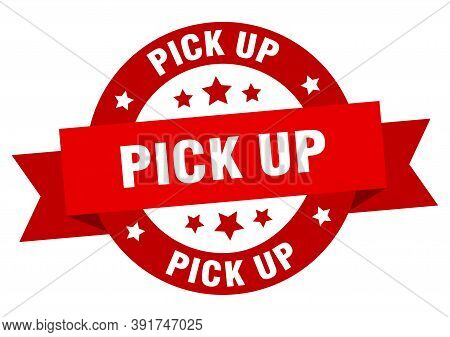 Pick Up Round Ribbon Isolated Label. Pick Up Sign