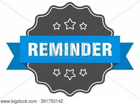 Reminder Blue Label. Reminder Isolated Seal. Reminder