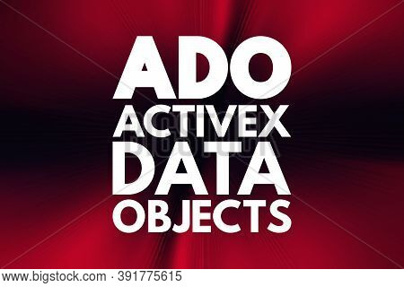 Ado - Activex Data Objects Acronym, Technology Concept Background