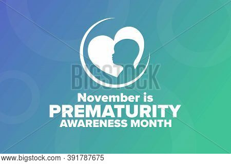 November Is Prematurity Awareness Month Concept. Template For Background, Banner, Card, Poster With