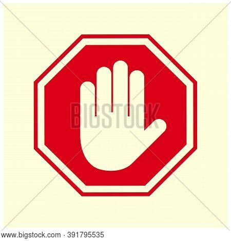 Stop Sign. Red Forbidding Sign With Human Hand In Octagon Shape. Stop Hand Gesture, Do Not Enter, Da
