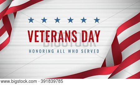 Veterans Day - Honoring All Who Served Poster. Usa Veterans Day Celebration. American National Holid