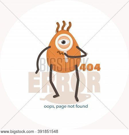 404 Error. Oops, Page Not Found. Vector Illustration Of Cute Cartoon One-eyed Character With Magnify