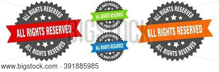 All Rights Reserved Sign. Round Ribbon Label Set. Seal