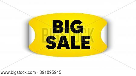Big Sale. Adhesive Sticker With Offer Message. Special Offer Price Sign. Advertising Discounts Symbo