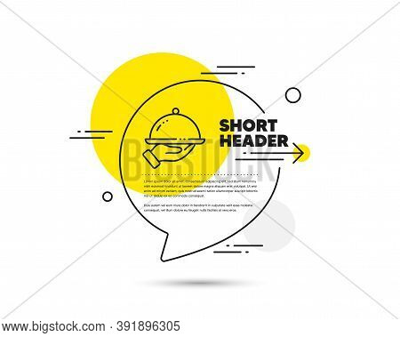Restaurant Food Line Icon. Speech Bubble Vector Concept. Dinner Sign. Hotel Room Service Symbol. Res