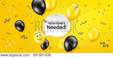 Volunteers Needed. Balloon Confetti Vector Background. Volunteering Service Sign. Charity Work Symbo