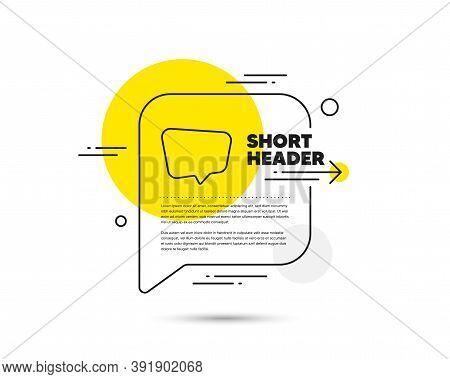 Chat Comment Line Icon. Speech Bubble Vector Concept. Speech Bubble Sign. Social Media Message Symbo