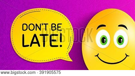 Dont Be Late. Easter Egg With Smile Face. Special Offer Price Sign. Advertising Discounts Symbol. Ea