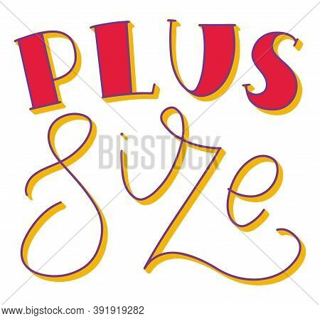 Plus Size Multicolored Lettering Isolated On White Background. Vector Stock Illustration For Posters