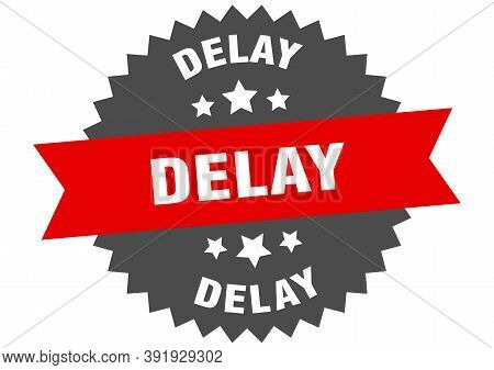 Delay Round Isolated Ribbon Label. Delay Sign