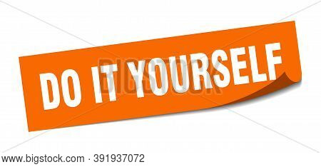 Do It Yourself Sticker. Do It Yourself Square Sign. Do It Yourself. Peeler