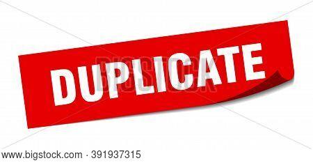 Duplicate Sticker. Duplicate Square Sign. Duplicate. Peeler