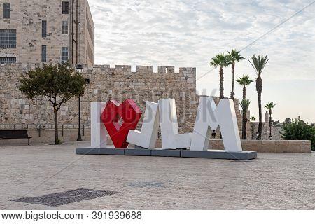 Jerusalem, Israel, October 24, 2020 : The Sign - Napis I Love Jerusalem - For Photographing Is Locat