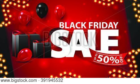 Black Friday Sale, Up To 50% Off, Red Banner With Large White Volumetric Title Wrapped With Red Ribb