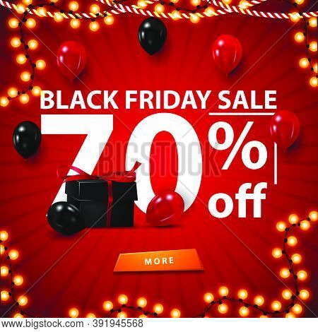 Black Friday Sale, Up To 70% Off, Red Discount Banner With Large White 3d Text, Present Box And Ball