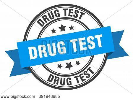 Drug Test Label. Drug Test Blue Band Sign. Drug Test