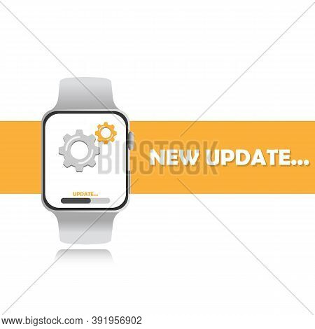 Update System Software On Smart Watch, Update Data Or Sync With Progress Bar On Screen. Vector Eps10
