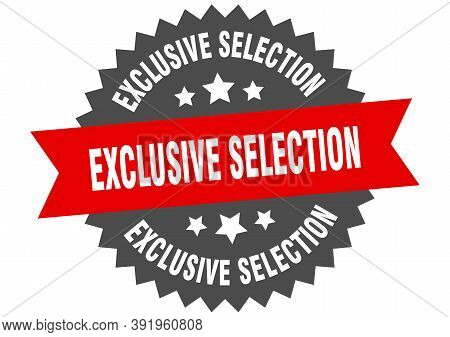 Exclusive Selection Sign. Exclusive Selection Circular Band Label. Round Exclusive Selection Sticker