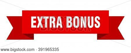 Extra Bonus Ribbon. Extra Bonus Isolated Band Sign. Extra Bonus Banner