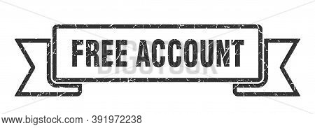 Free Account Ribbon. Free Account Grunge Band Sign. Free Account Banner