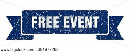 Free Event Ribbon. Free Event Grunge Band Sign. Free Event Banner