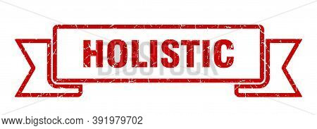 Holistic Ribbon. Holistic Grunge Band Sign. Holistic Banner