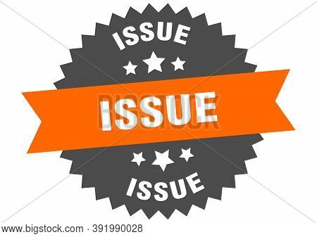 Issue Round Isolated Ribbon Label. Issue Sign