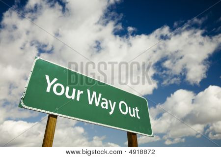 Your Way Out Road Sign