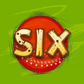 Red ball with creative text Six for shot in Cricket match on stylish green background.  poster