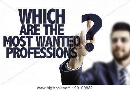 Business man pointing the text: Which Are The Most Wanted Professions? poster