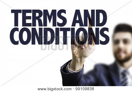 Business man pointing the text: Terms and Conditions