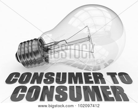 Consumer to Consumer - lightbulb on white background with text under it. 3d render illustration. poster