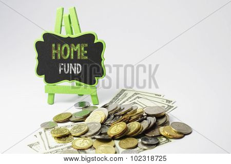 Home Fund Text And Money - Business Concept