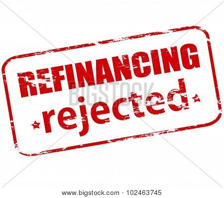 Refinancing Rejected