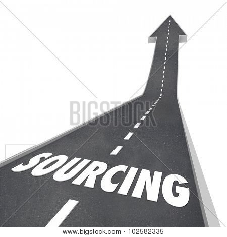 Sourcing word on a road pointing upward to illustrate a supplier, vendor or seller of parts, supplies or other products you need to purchase for your business