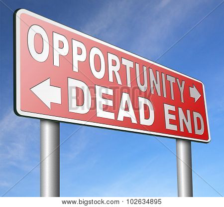 Opportunity Or Dead End