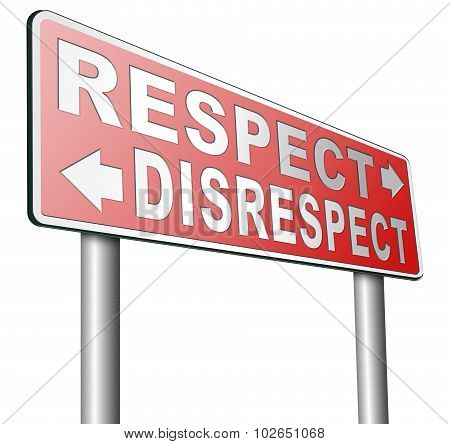 respect disrespect give and earn respectful a different and other opinion or view poster
