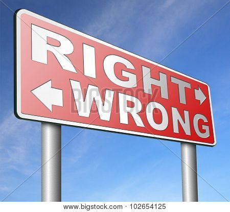 right wrong answer decision morally good or bad moral dilemma difficult choice or quiz and exam results choose your way road sign arrow poster