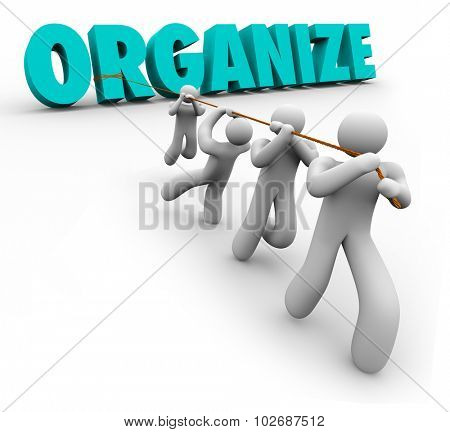 Organize word pulled by a team of workers, staff or employees working together lifting the letters as a symbol of synergy, cooperation and unionization