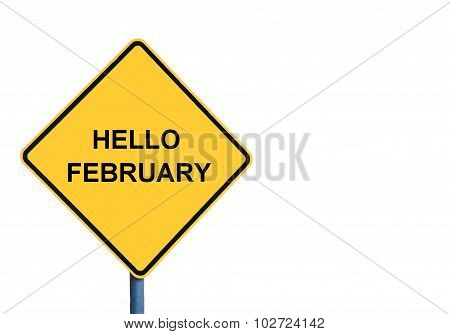 Yellow roadsign with HELLO FEBRUARY message isolated on white background poster