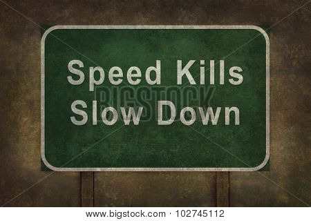 Speed Kills Slow Down road sign illustration with distressed Ominous background poster