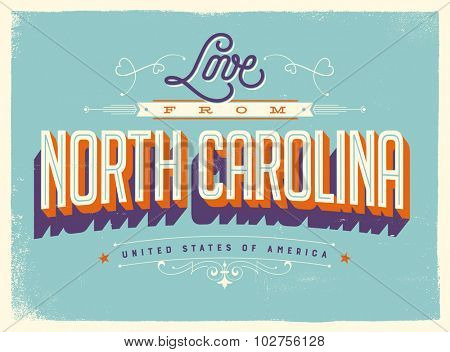 Vintage style Touristic Greeting Card with texture effects - Love from North Carolina - Vector EPS10.