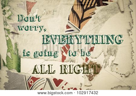 Inspirational Message - Don't Worry, Everything Is Going To Be All Right