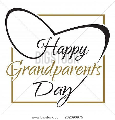 Happy Grandparents Day lettering. Congratulatory inscription in the frame. Calligraphy isolated on white background. Vector illustration
