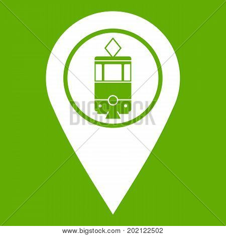 Geo tag with tram sign icon white isolated on green background. Vector illustration