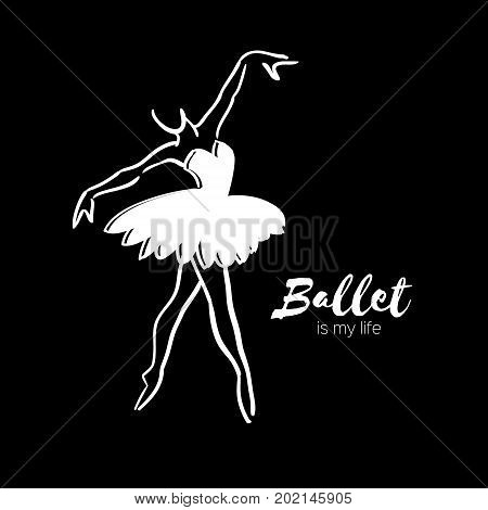 White Ballerina Dancer. Ballet is my life hand drawn. Perfect body . Dancer wears. Female in tutu posing in performance position. Vector illustration