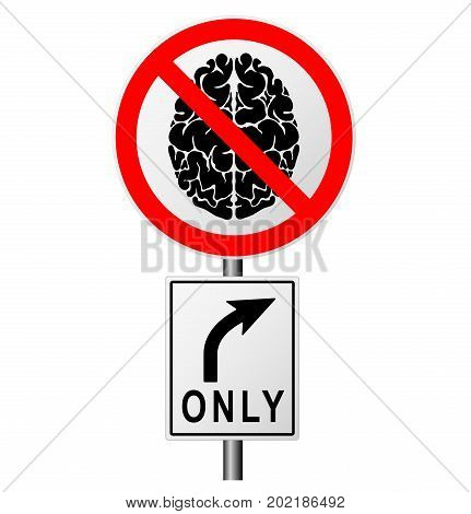 Infographics With A Sign On The Road Prohibiting The Passage Of Those Who Think. Ban On Stupid Peopl